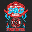 Best Kind Of Dad Raises A Firefighter Shir T-Shirt