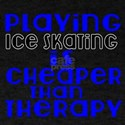 Ice Skating Is Cheaper Than Therapy T-Shirt