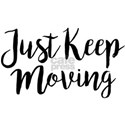 Just Keep Moving White T-Shirt