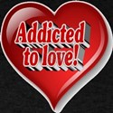 Addicted to Love! T-Shirt