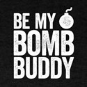 bomb buddy T-Shirt