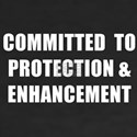 COMMITTED TO PROTECTION AND ENHANCEMENT WH T-Shirt