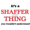It's a Shaffer thing, you wouldn't T-Shirt