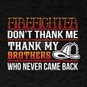 I'm A Firefighter T Shirt, My Brother T Sh T-Shirt