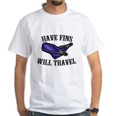 Have Fins Will Travel White T-Shirt