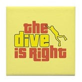 The Dive Is Right Tile Coaster