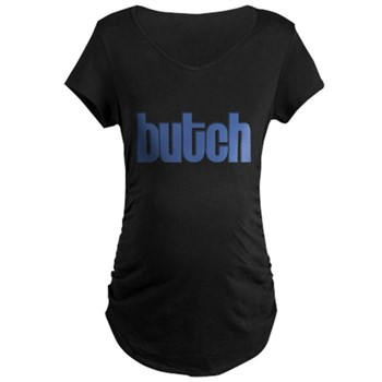 Butch Maternity Dark T-Shirt